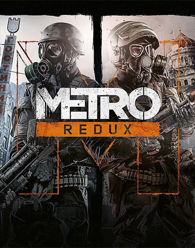 Metro Redux (2033 + Last Light)